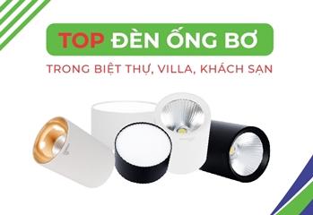 Top đèn ống bơ sử dụng trong biệt thự, khách sạn, villa
