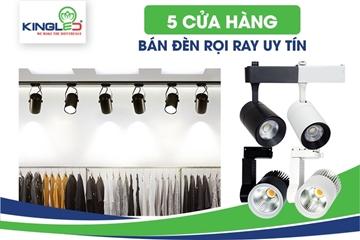 Danh sách 5 cửa hàng bán đèn rọi ray uy tín tại Hà Nội