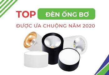 Top đèn ống bơ được ưa chuộng năm 2020