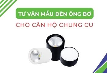 Tư vấn mẫu đèn ống bơ đẹp cho căn hộ chung cư