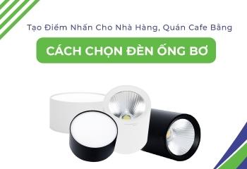 Cách tạo điểm nhấn cho nhà hàng, quán cafe bằng đèn ống bơ