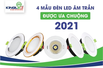 4 mẫu đèn led âm trần được ưa chuộng nhất năm 2021